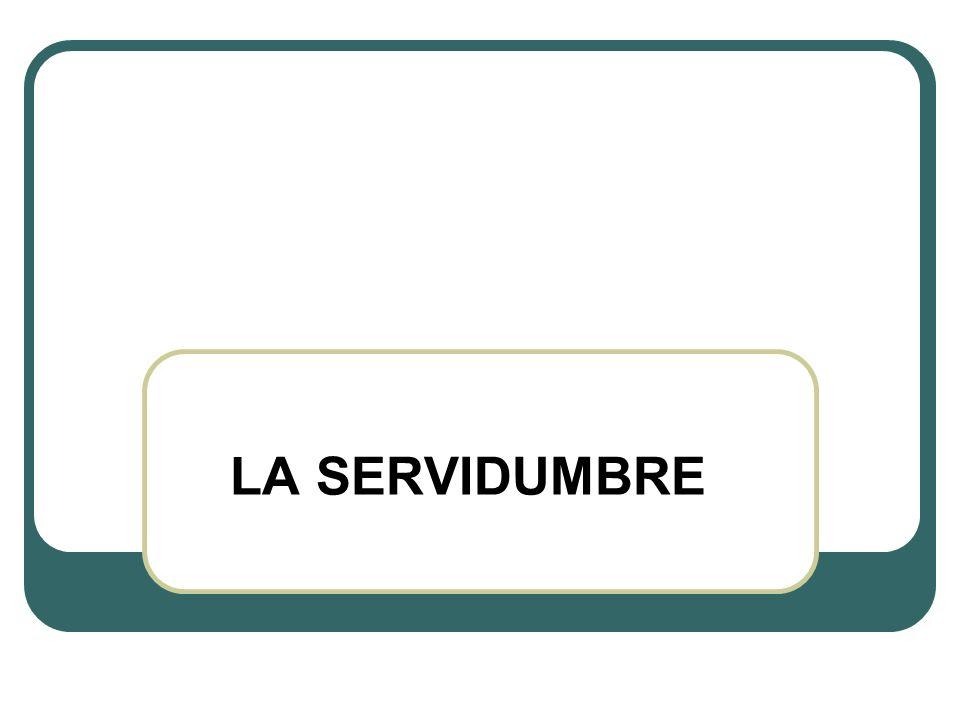 LA SERVIDUMBRE