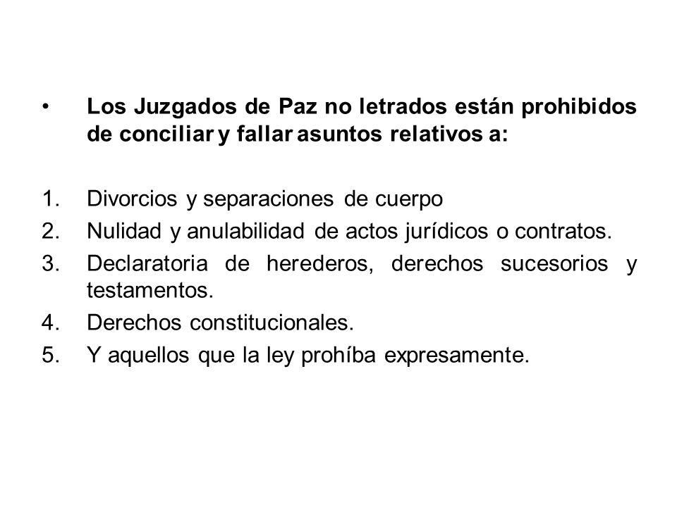 Los Juzgados de Paz no letrados están prohibidos de conciliar y fallar asuntos relativos a: