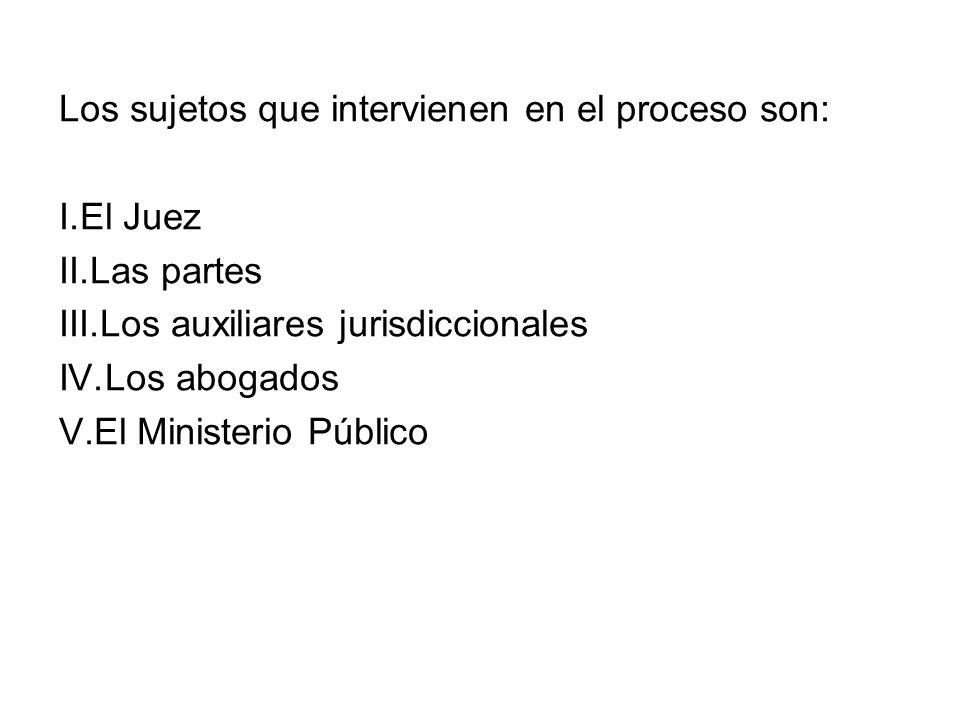 Los sujetos que intervienen en el proceso son: