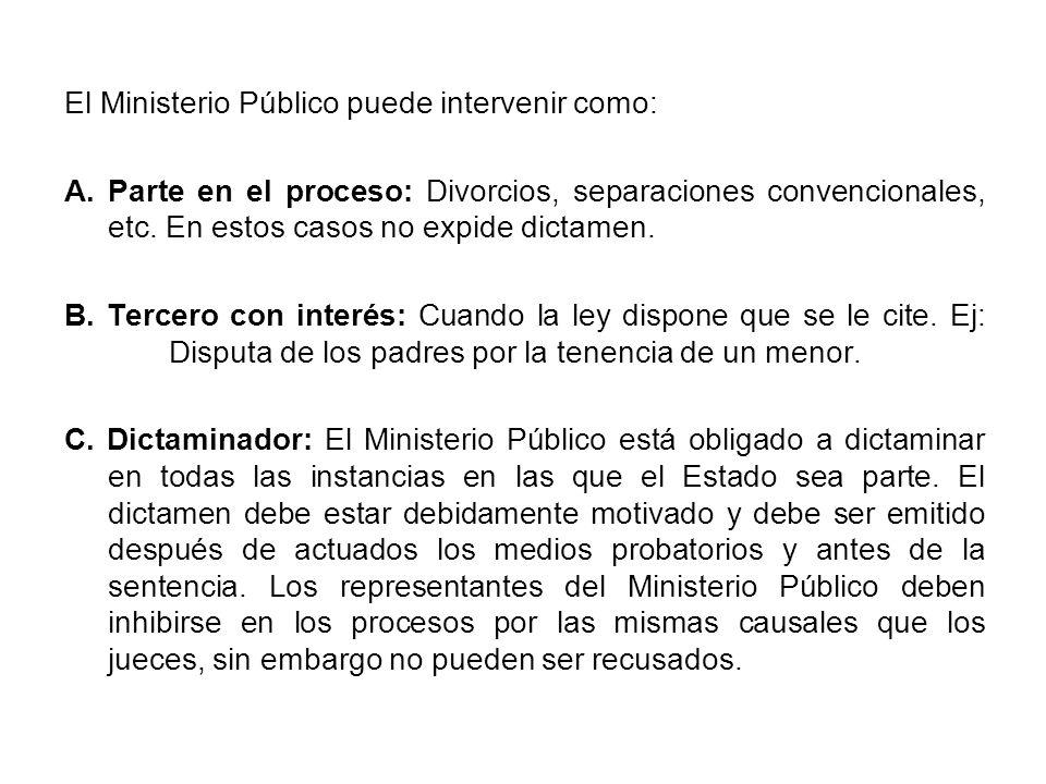 El Ministerio Público puede intervenir como: