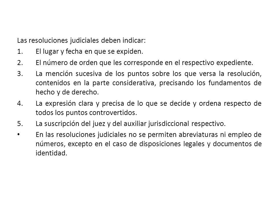 Las resoluciones judiciales deben indicar: