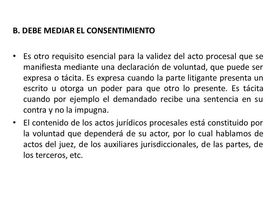 B. DEBE MEDIAR EL CONSENTIMIENTO