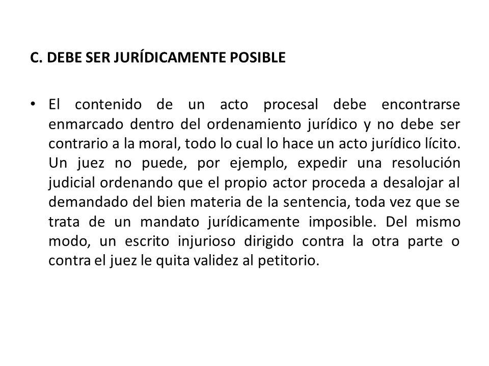 C. DEBE SER JURÍDICAMENTE POSIBLE