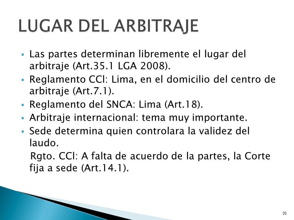 LUGAR DEL ARBITRAJE Las partes determinan libremente el lugar del arbitraje (Art.35.1 LGA 2008).