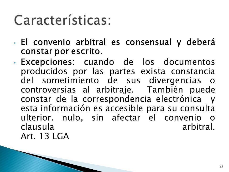 Características: El convenio arbitral es consensual y deberá constar por escrito.