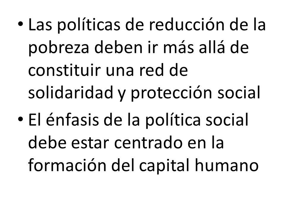 Las políticas de reducción de la pobreza deben ir más allá de constituir una red de solidaridad y protección social