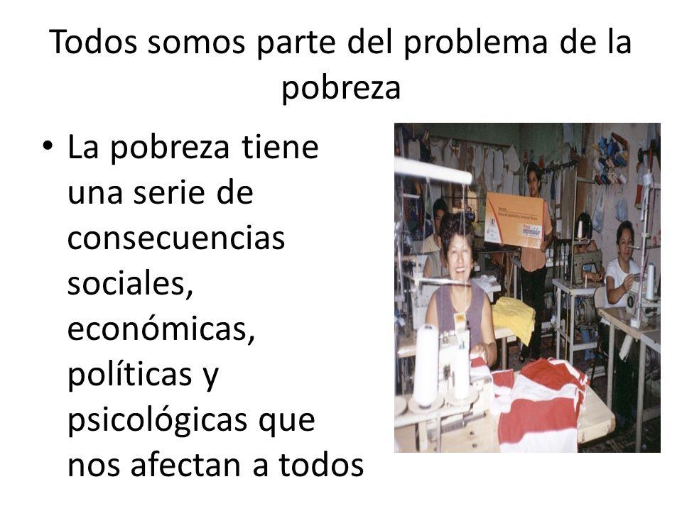 Todos somos parte del problema de la pobreza