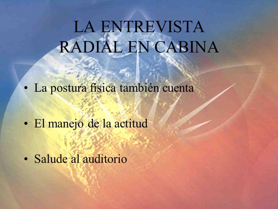 LA ENTREVISTA RADIAL EN CABINA