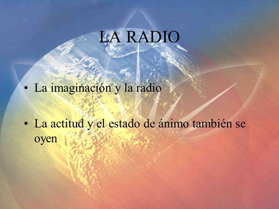 LA RADIO La imaginación y la radio