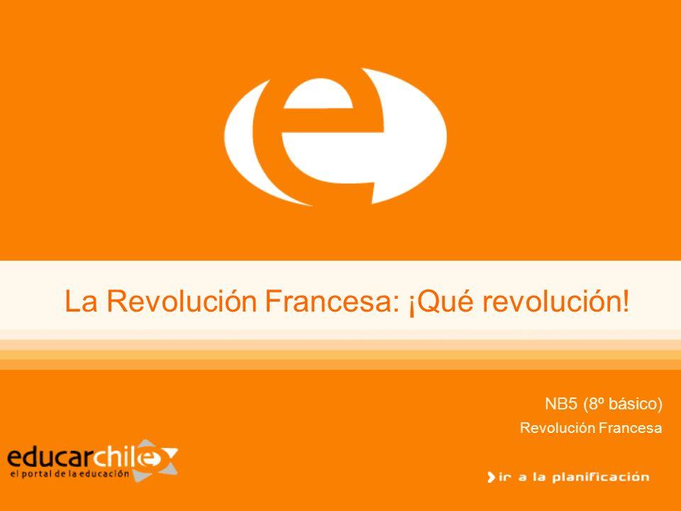 La Revolución Francesa: ¡Qué revolución!