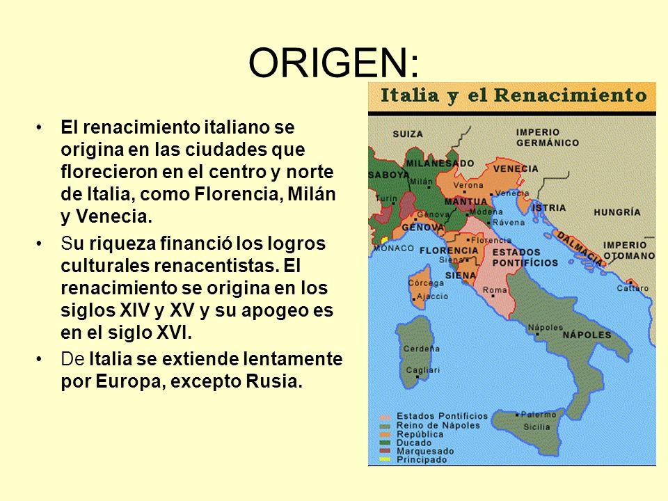ORIGEN: El renacimiento italiano se origina en las ciudades que florecieron en el centro y norte de Italia, como Florencia, Milán y Venecia.