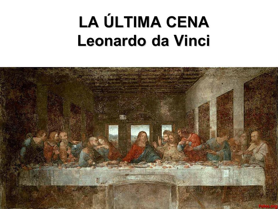 LA ÚLTIMA CENA Leonardo da Vinci