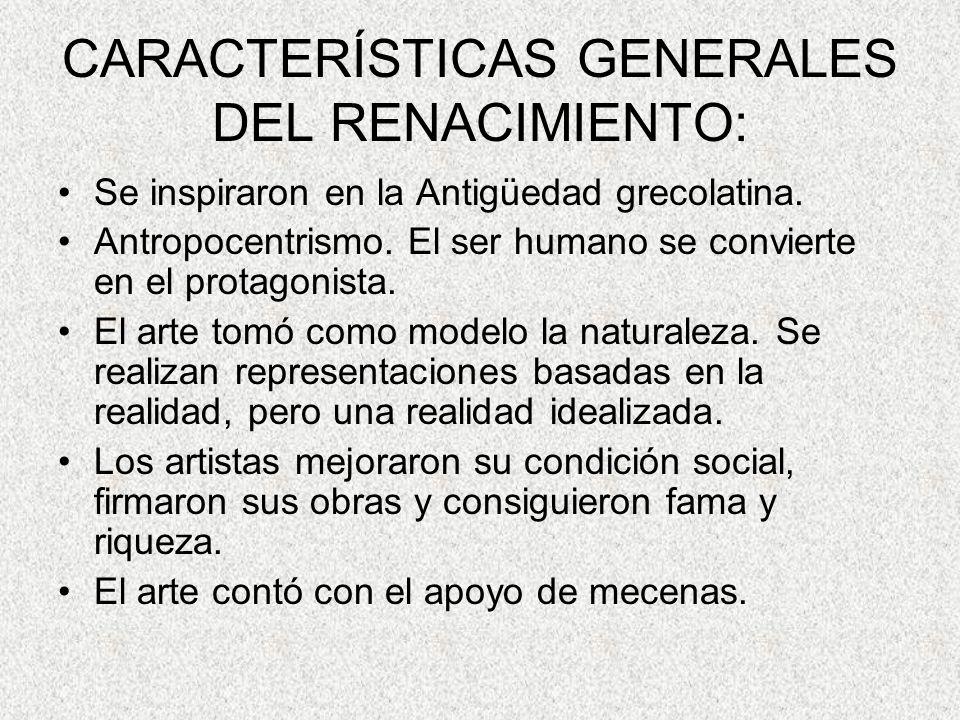 CARACTERÍSTICAS GENERALES DEL RENACIMIENTO: