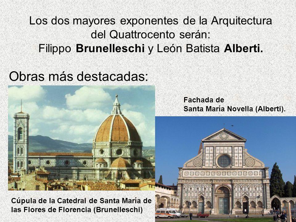 Los dos mayores exponentes de la Arquitectura del Quattrocento serán: Filippo Brunelleschi y León Batista Alberti.