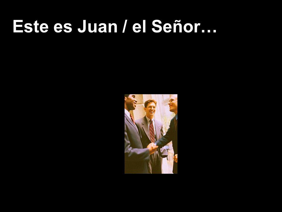 Este es Juan / el Señor…
