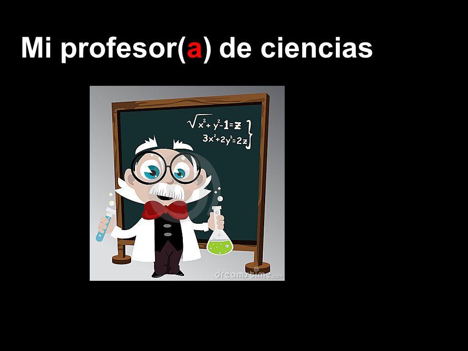 Mi profesor(a) de ciencias