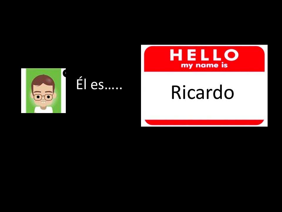 ¿ Él es….. Ricardo Ricardo