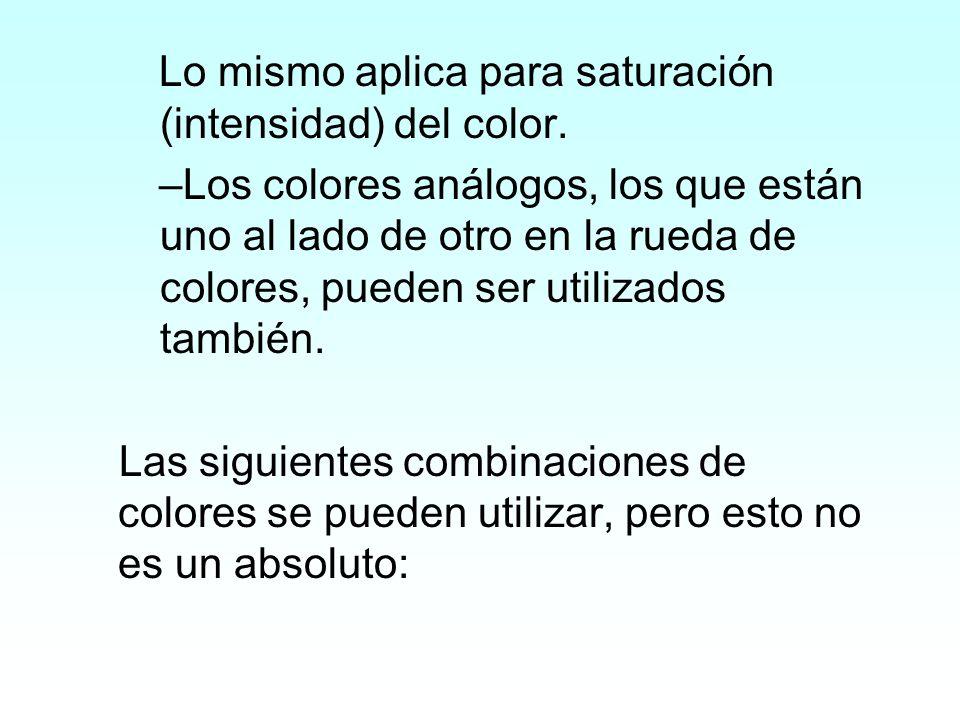 Lo mismo aplica para saturación (intensidad) del color.