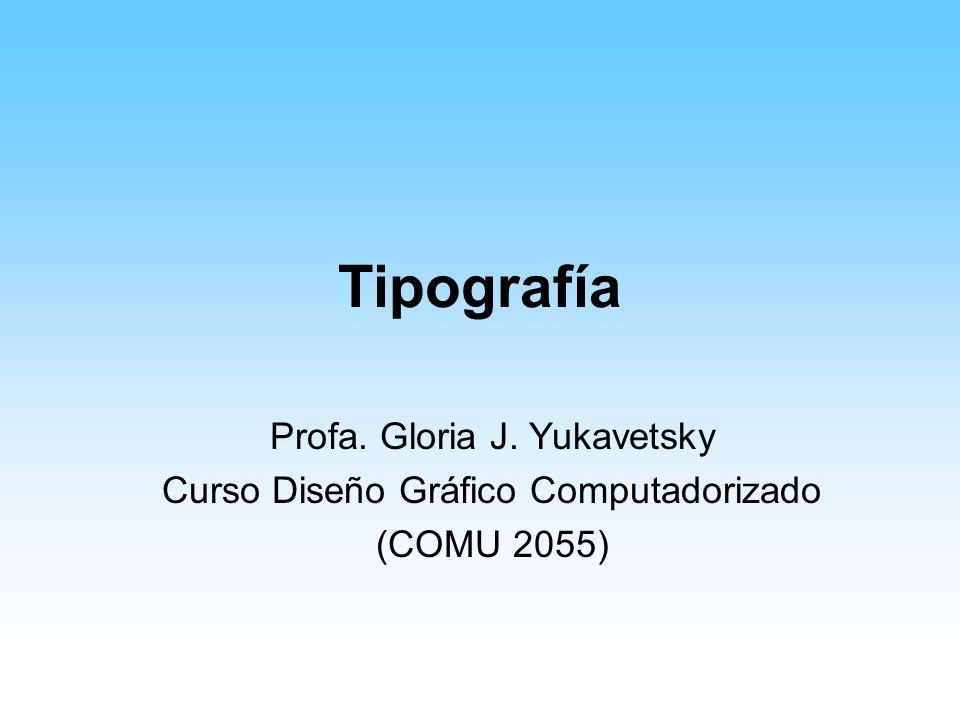 Tipografía Profa. Gloria J. Yukavetsky