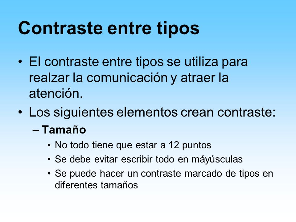 Contraste entre tiposEl contraste entre tipos se utiliza para realzar la comunicación y atraer la atención.