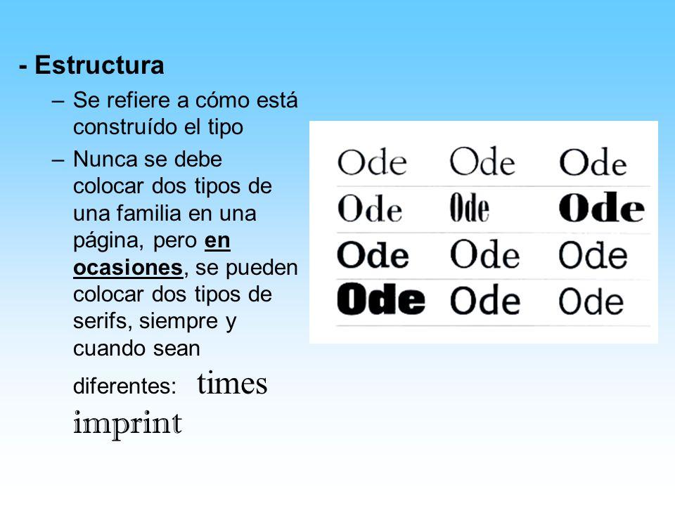 - Estructura Se refiere a cómo está construído el tipo