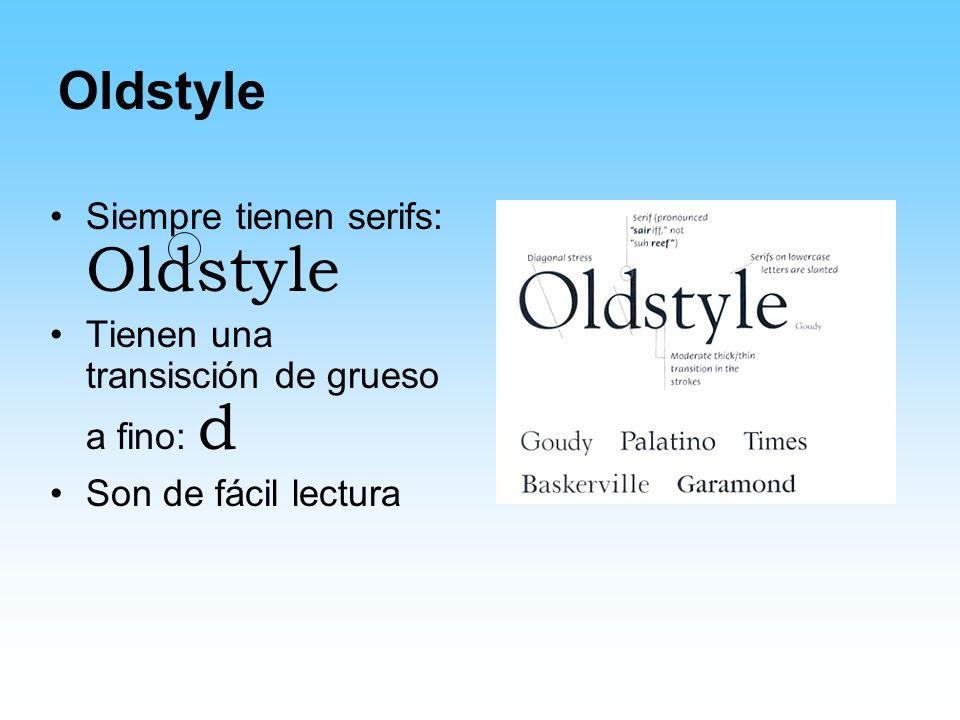 Oldstyle Siempre tienen serifs: Oldstyle