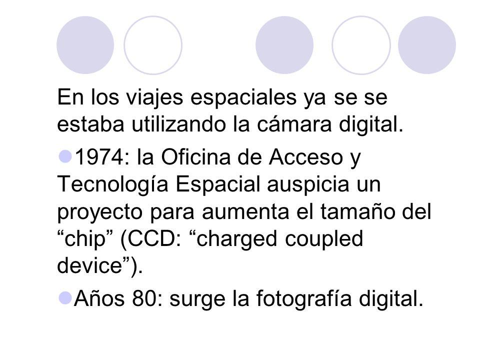 En los viajes espaciales ya se se estaba utilizando la cámara digital.
