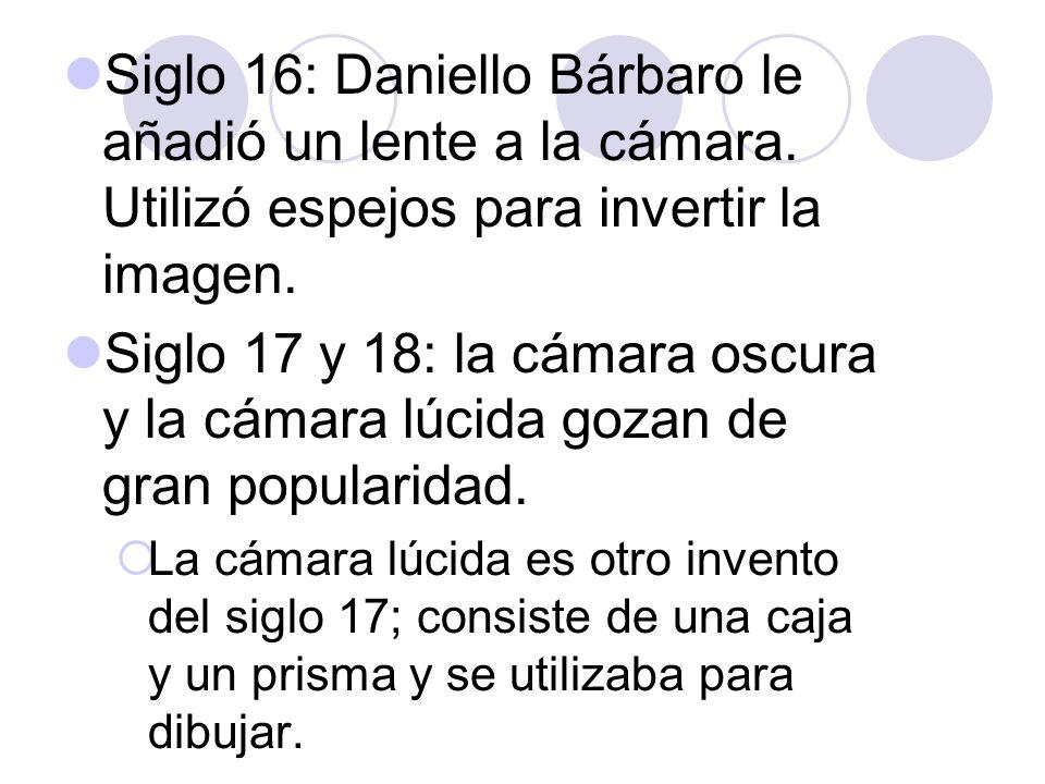 Siglo 16: Daniello Bárbaro le añadió un lente a la cámara