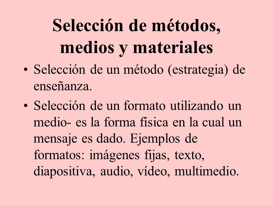 Selección de métodos, medios y materiales