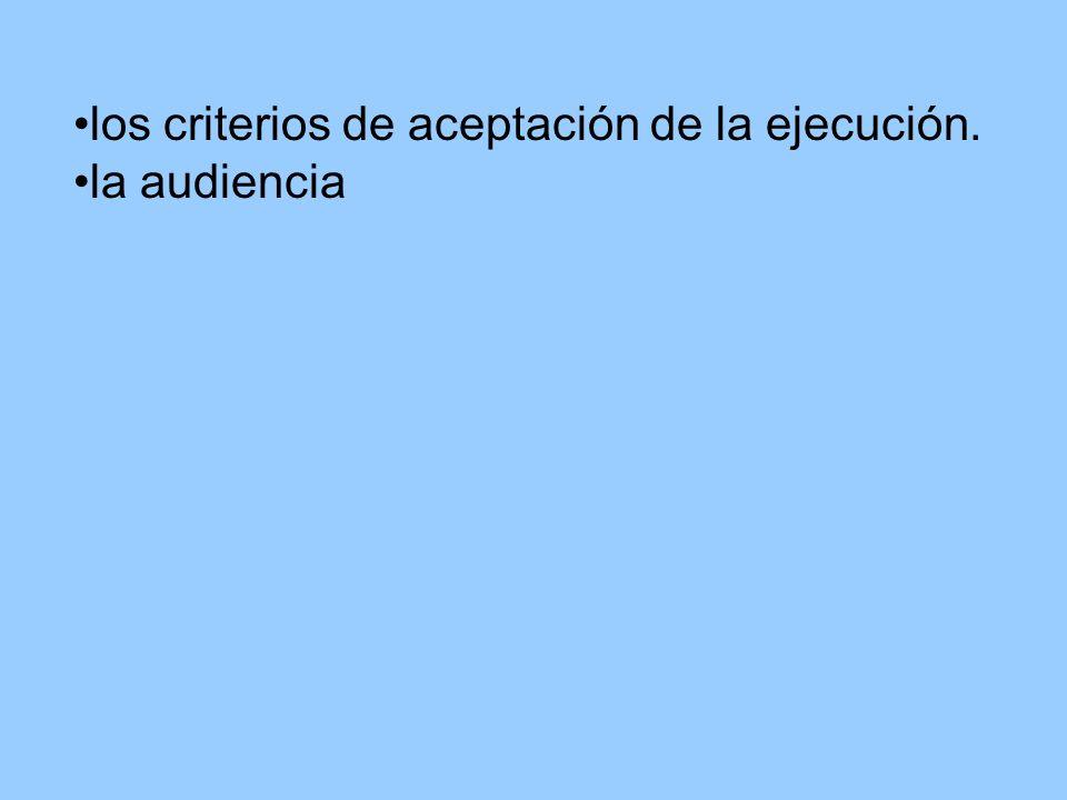 los criterios de aceptación de la ejecución.