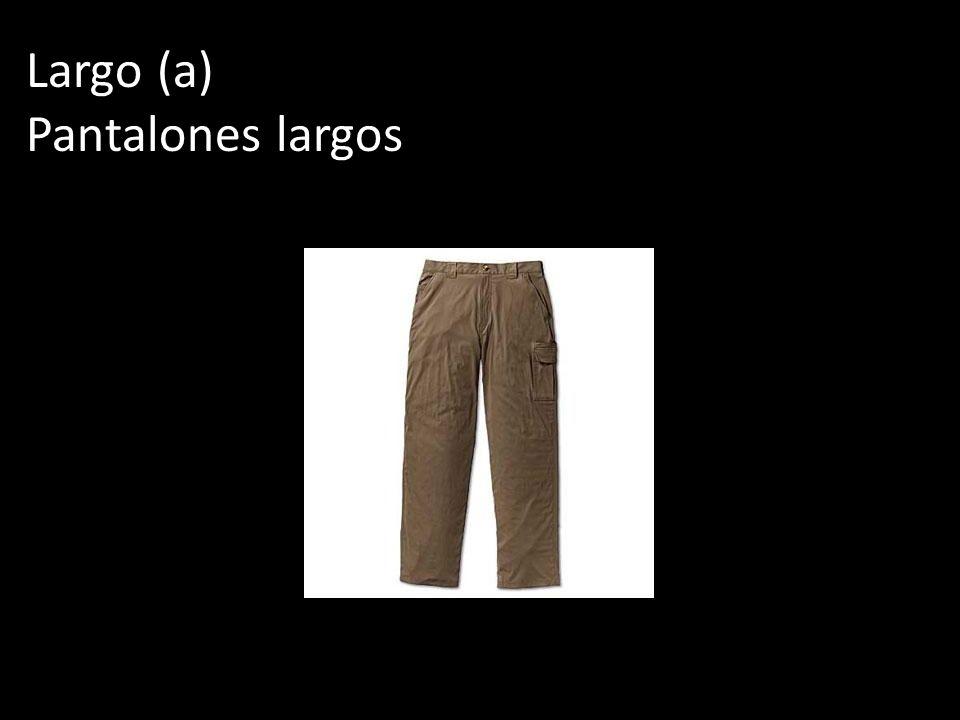 Largo (a) Pantalones largos