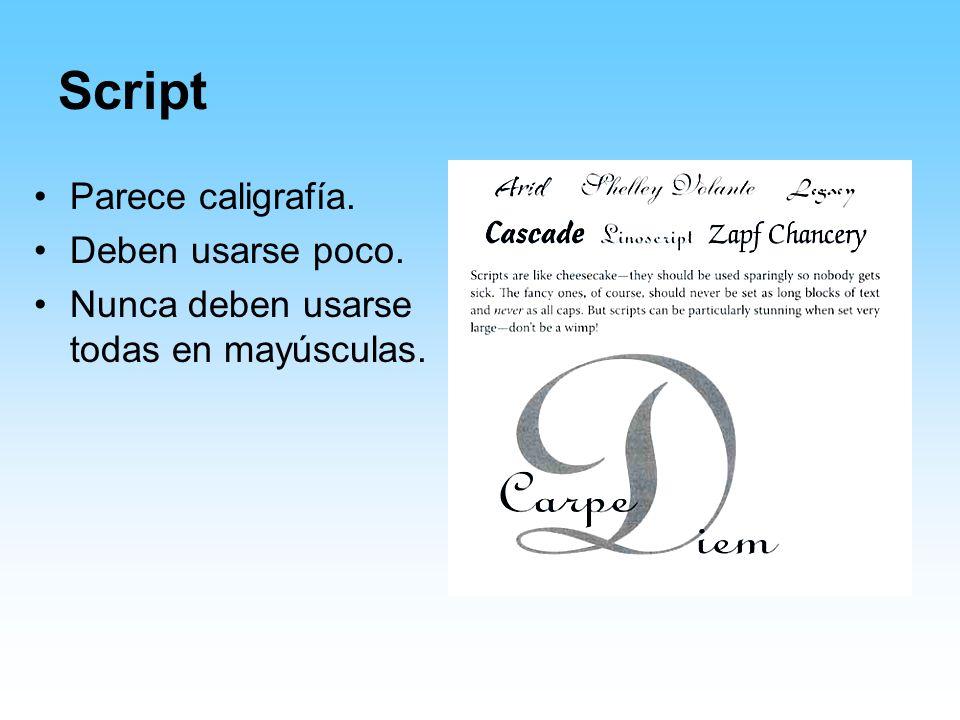 Script Parece caligrafía. Deben usarse poco.