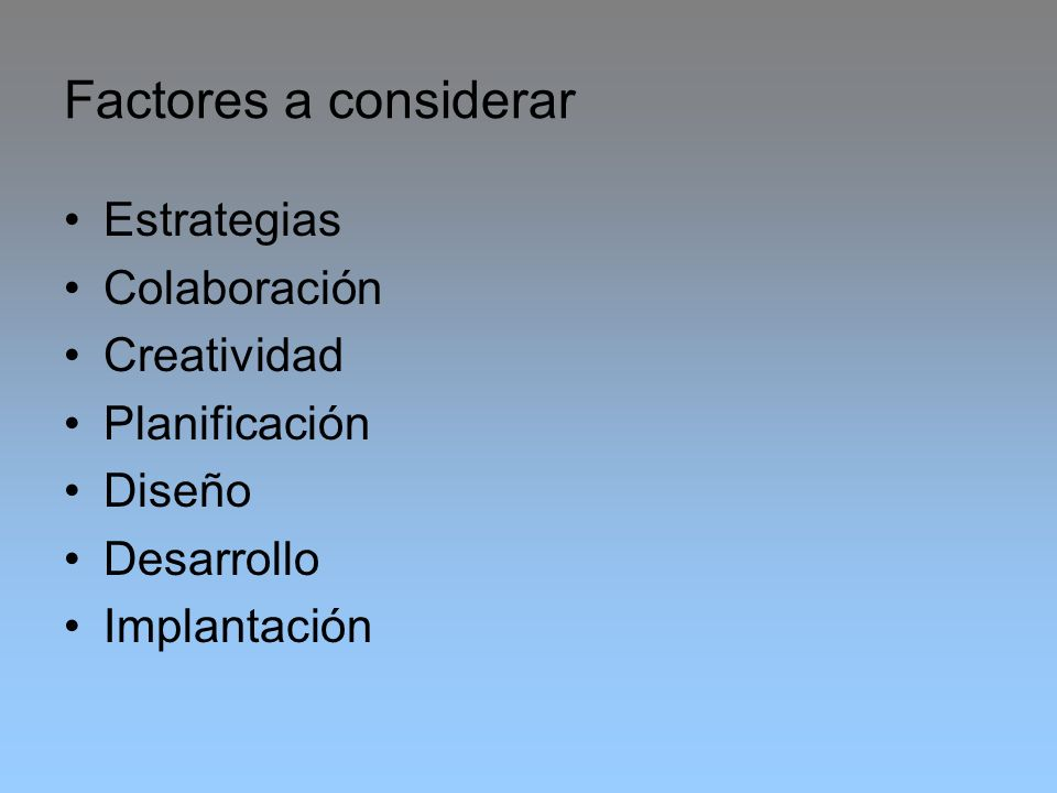 Factores a considerar Estrategias Colaboración Creatividad