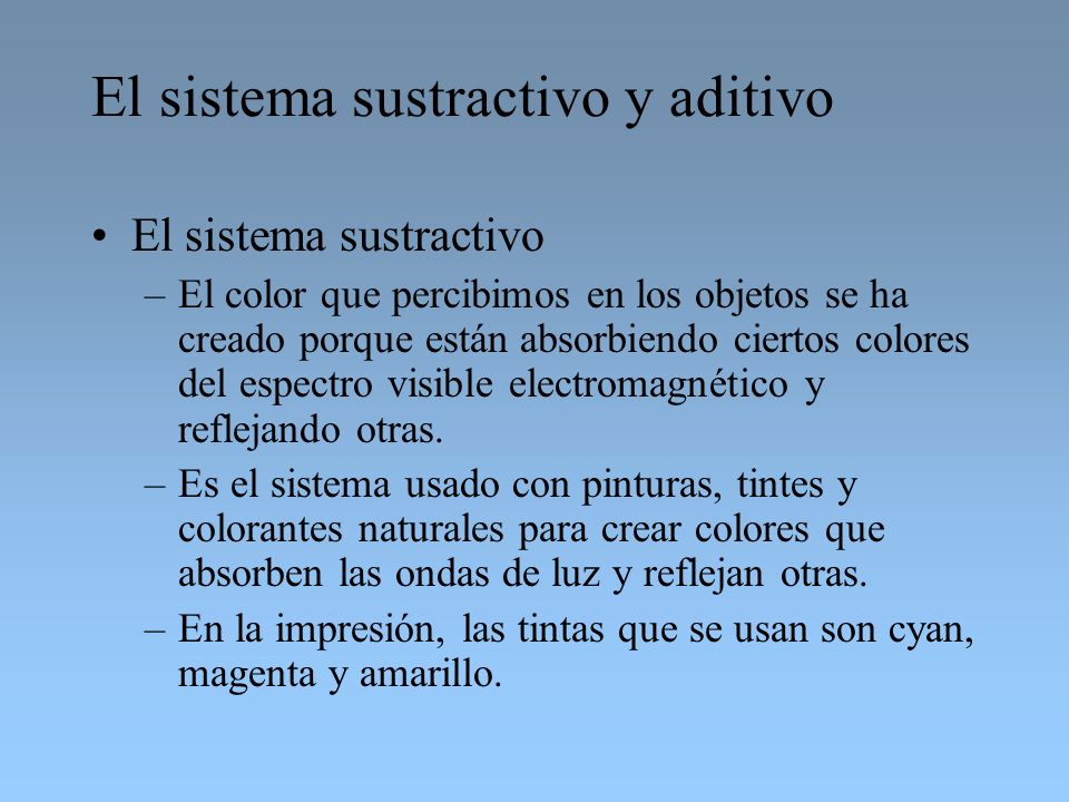 El sistema sustractivo y aditivo