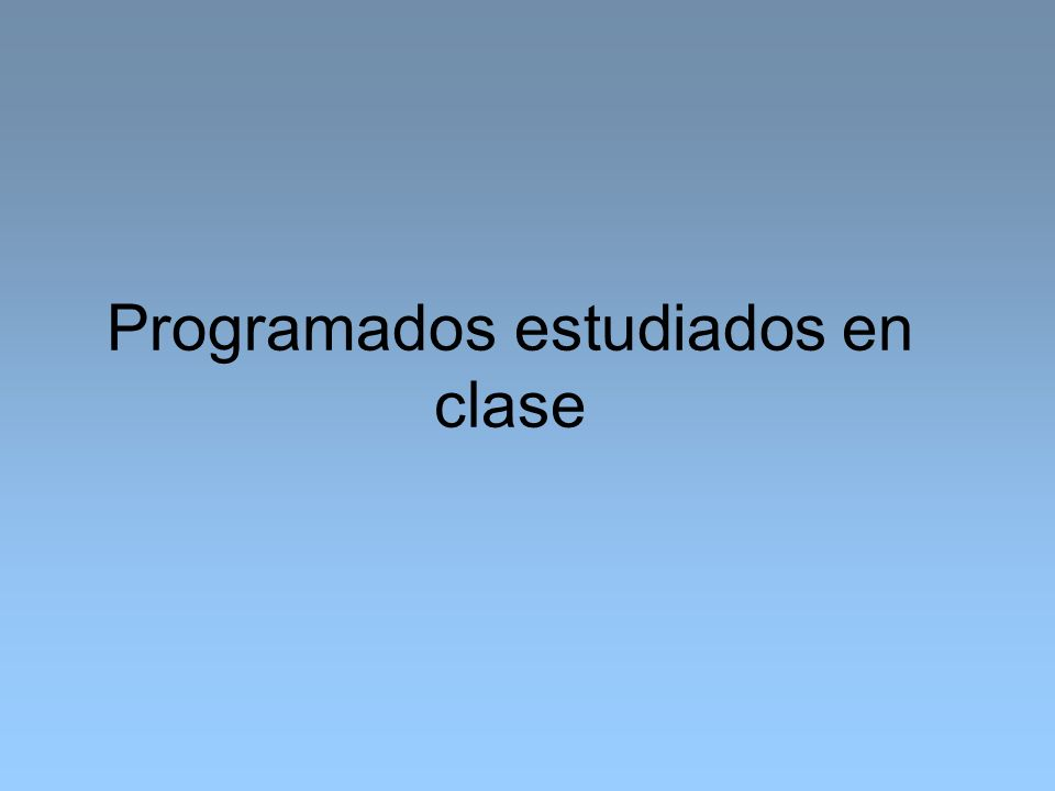 Programados estudiados en clase