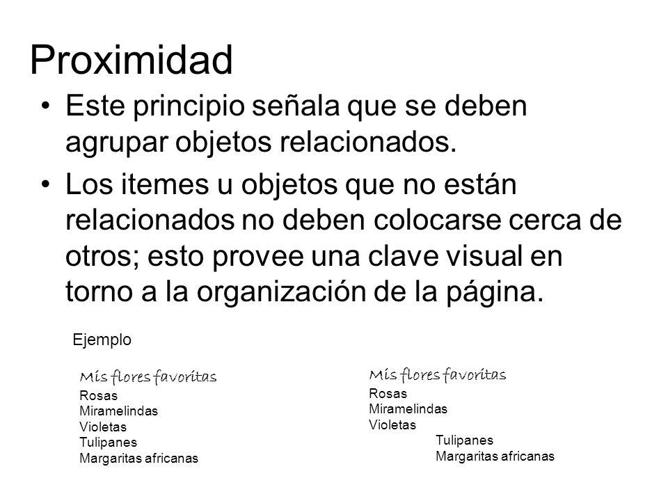 Proximidad Este principio señala que se deben agrupar objetos relacionados.