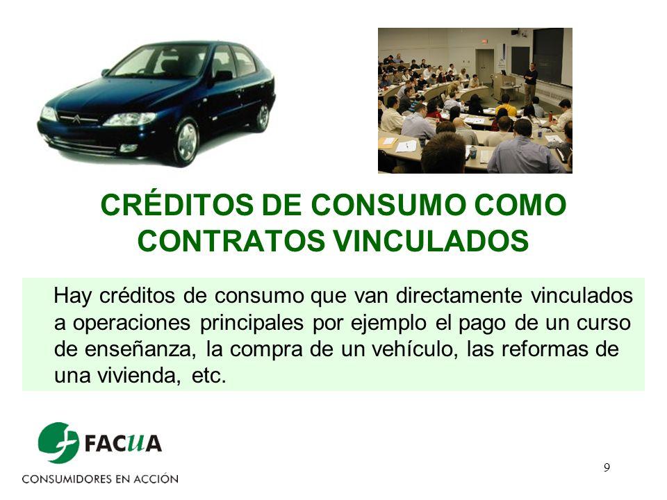 CRÉDITOS DE CONSUMO COMO CONTRATOS VINCULADOS