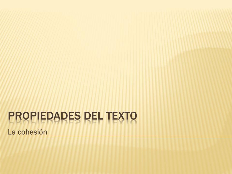 Propiedades del texto La cohesión