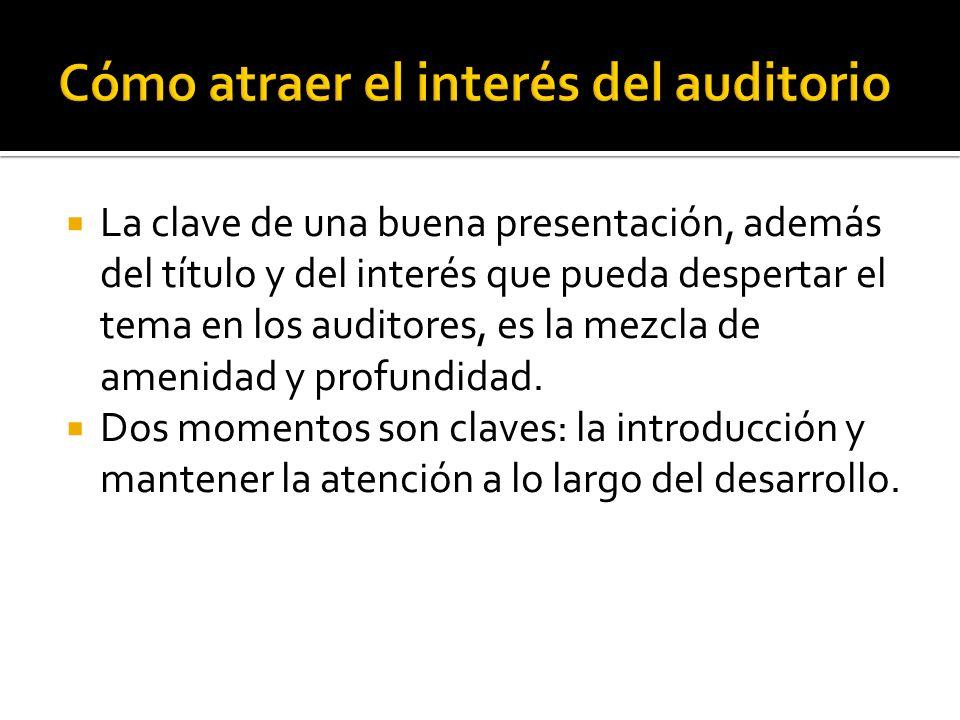 Cómo atraer el interés del auditorio