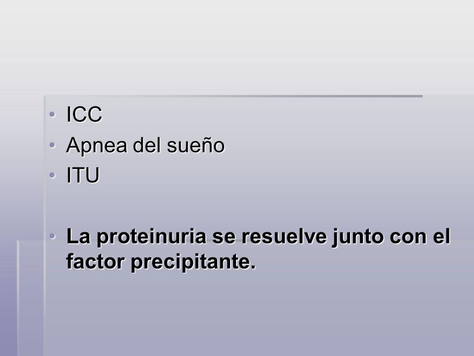 ICC Apnea del sueño ITU La proteinuria se resuelve junto con el factor precipitante.