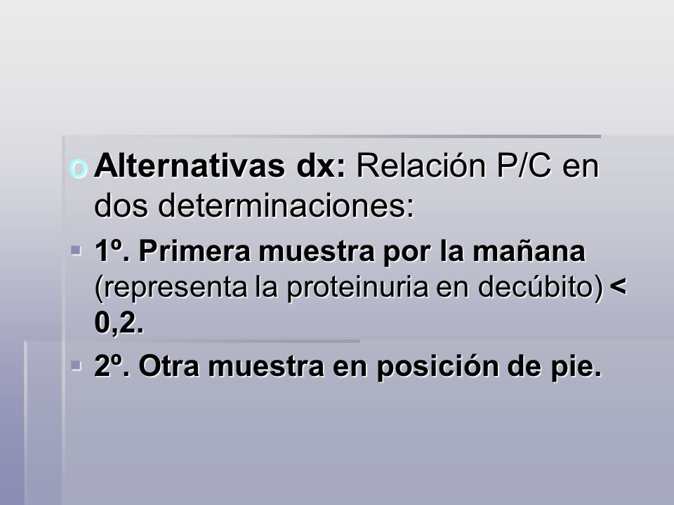 Alternativas dx: Relación P/C en dos determinaciones: