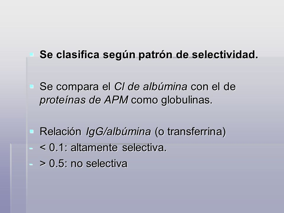 Se clasifica según patrón de selectividad.