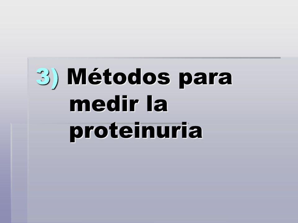 3) Métodos para medir la proteinuria