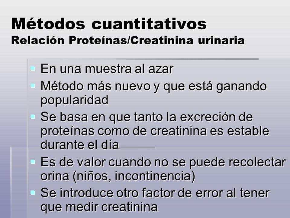 Métodos cuantitativos Relación Proteínas/Creatinina urinaria