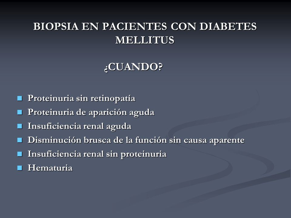 BIOPSIA EN PACIENTES CON DIABETES MELLITUS