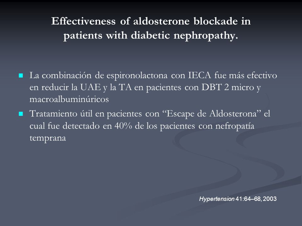 Effectiveness of aldosterone blockade in patients with diabetic nephropathy.