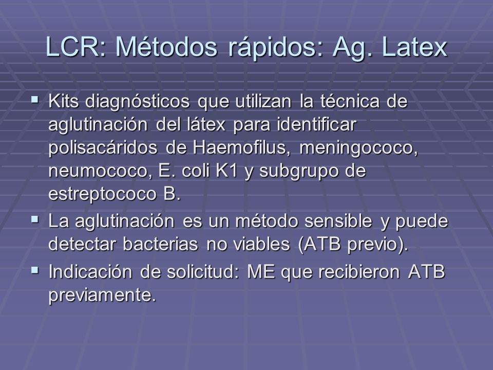 LCR: Métodos rápidos: Ag. Latex