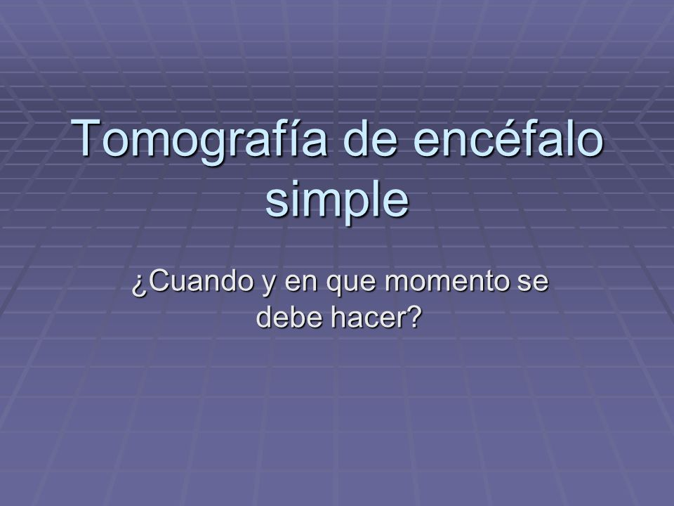 Tomografía de encéfalo simple