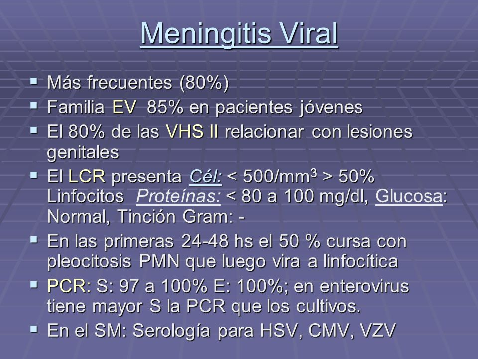 Meningitis Viral Más frecuentes (80%)