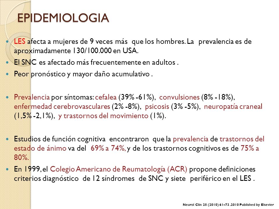 EPIDEMIOLOGIA LES afecta a mujeres de 9 veces más que los hombres. La prevalencia es de aproximadamente 130/100.000 en USA.